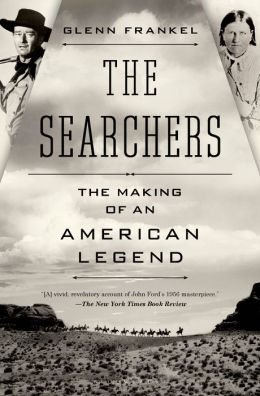 The Searchers: The Making of an American Legend