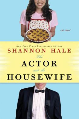 The Actor and the Housewife: A Novel