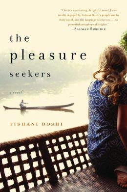 The Pleasure Seekers: A Novel
