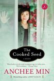 Book Cover Image. Title: The Cooked Seed, Author: Anchee Min