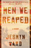 Book Cover Image. Title: Men We Reaped, Author: Jesmyn Ward