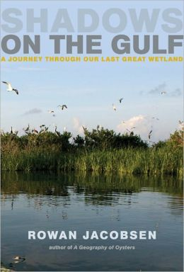 Shadows on the Gulf: A Journey Through Our Last Great Wetland