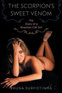 The Scorpion's Sweet Venom: The Diary of a Brazilian Call Girl