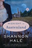 Book Cover Image. Title: Midnight in Austenland:  A Novel, Author: Shannon Hale