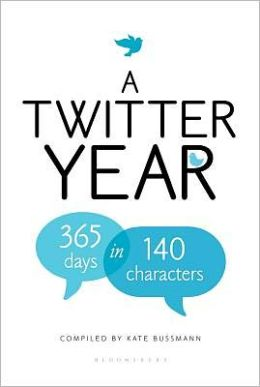 A Twitter Year: 365 Days in 140 Characters