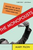 Book Cover Image. Title: The Monopolists:  Obsession, Fury, and the Scandal Behind the World's Favorite Board Game, Author: Mary Pilon