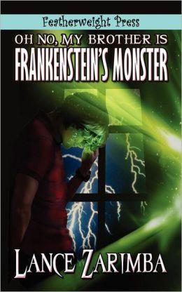Oh No, MyBrother Is Frankenstein's Monster!