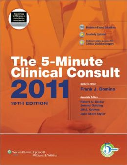 The 5-Minute Clinical Consult 2011 (Print, Website, and Mobile)