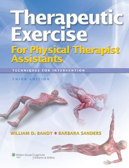 Therapeutic Exercise for Physical Therapy Assistants: Techniques for Intervention