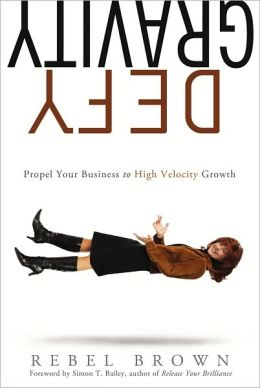 Defy Gravity: Propel Your Business to High-Velocity Growth