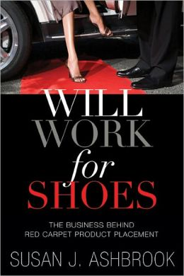 Will Work for Shoes: The Business Behind Red Carpet Product Placement