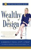 Book Cover Image. Title: Wealthy by Design:  A 5-Step Plan for Financial Security, Author: Kimberly Foss