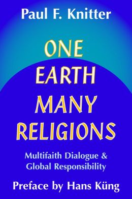One Earth, Many Religions: Multifaith Dialogue and Global Responsibility
