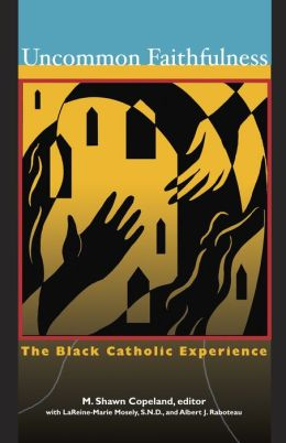Uncommon Faithfulness: The Black Catholic Experience
