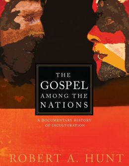 The Gospel Among the Nations: A Documentary History of Inculturation