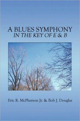 A Blues Symphony In The Key Of E & B