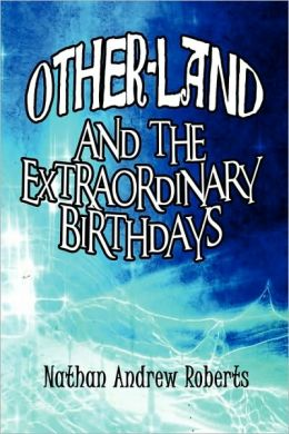 Other-Land And The Extraordinary Birthdays