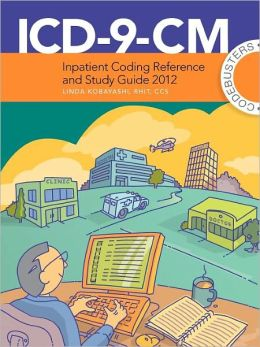 Icd-9-Cm Inpatient Coding Reference And Study Guide
