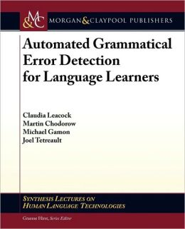 Automated Grammatical Error Detection: For Language Learners