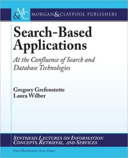 Search-Based Applications: At the Confluence of Search and Database Technologies