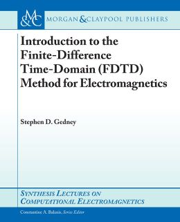Introduction To The Finite-Difference Time-Domain (Fdtd) Method For Electromagnetics