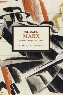Following Marx: Method, Critique, and Crisis