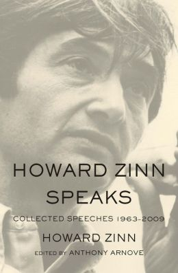 Howard Zinn Speaks: Collected Speeches 1963-2009