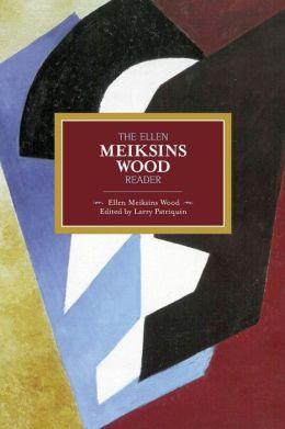 The Ellen Meiksins Wood Reader