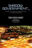 Book Cover Image. Title: Shadow Government:  Surveillance, Secret Wars, and a Global Security State in a Single Superpower World, Author: Tom Engelhardt