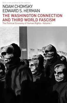The Washington Connection and Third World Fascism: The Political Economy of Human Rights: Volume I
