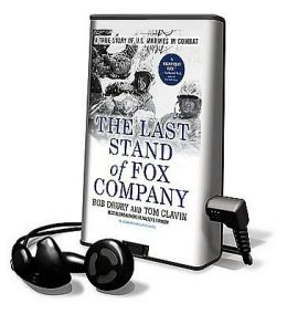 The Last Stand of Fox Company: A True Story of U.S. Marines in Combat [With Earbuds]