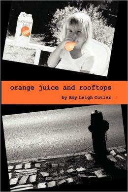 Orange Juice And Rooftops