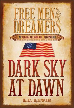 Free Men and Dreamers, Volume 1: Dark Sky At Dawn