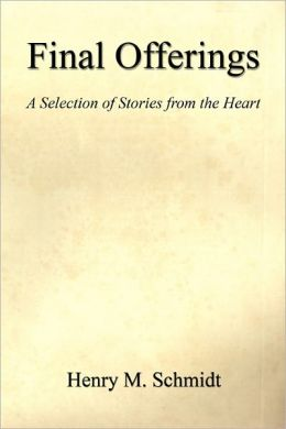Final Offerings - A Selection of Stories from the Heart