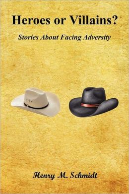 Heroes or Villains? - Stories about Facing Adversity