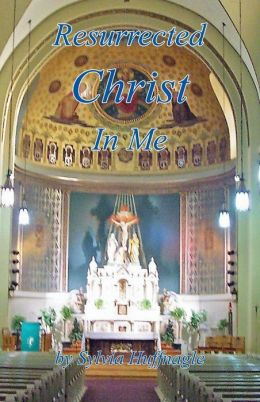Resurrected Christ in Me