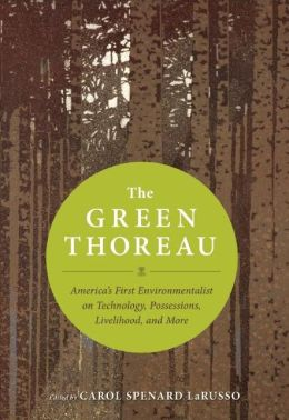The Green Thoreau: America's First Environmentalist on Technology, Possessions, Livelihood, and More