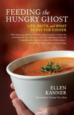 Feeding the Hungry Ghost: Life, Faith, and What to Eat for Dinner