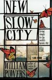 Book Cover Image. Title: New Slow City:  Living Simply in the World's Fastest City, Author: William Powers