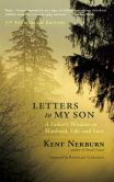 Book Cover Image. Title: Letters to My Son:  A Father's Wisdom on Manhood, Life, and Love, Author: Kent Nerburn