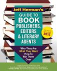 Book Cover Image. Title: Jeff Herman's Guide to Book Publishers, Editors and Literary Agents:  Who They Are, What They Want, How to Win Them Over, Author: Jeff Herman