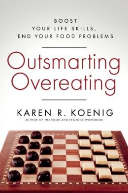 Outsmarting Overeating: Boost Your Life Skills, End Your Food Problems