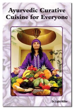 Ayurvedic Curative Cuisine for Everyone