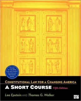 Constitutional Law For A Changing America: A Short Course 5E