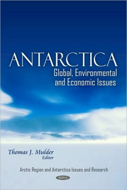 Antarctica: Global, Environmental and Economic Issues