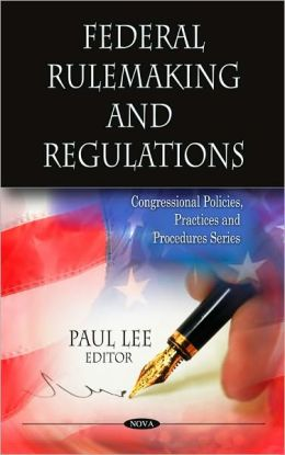 Federal Rulemaking and Regulations