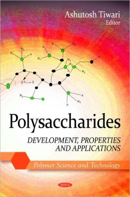 Polysaccharides: Development, Properties and Applications