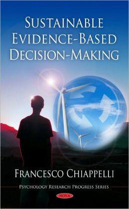 Sustainable Evidence-Based Decision-Making