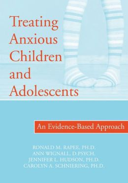 Treating Anxious Children and Adolescents: An Evidence-Based Approach