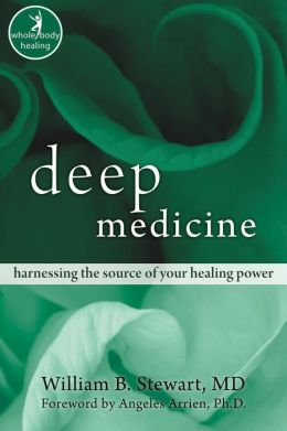 Deep Medicine: Harnessing the Source of Your Healing Power
